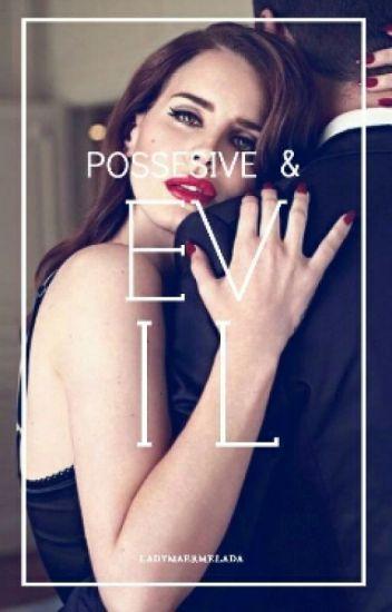 Possesive & Evil《+18》
