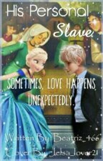 His Personal Slave (Jelsa Fanfic)