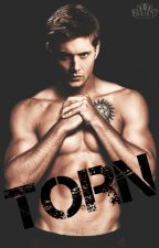 TORN [A Dean Winchester Fanfiction] by Coral_Anne