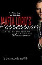 The Mafia Lord's Possession by Kiara_Chan08