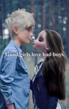 Good girls love bad boys (Jelsa) Completed by Qxeen_Nyah_Modern