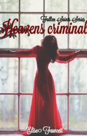 Heavens Criminals by EFwritings