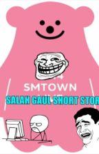 SMTOWN SALAH GAUL SHORT STORIES by chipwander99