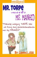 Mr. Torpe meets Ms. Manhid by Anonymousss_01