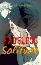 Fadeless Solitude [Kise Ryouta x OC] by kisekiyukira