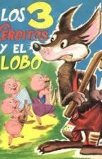 Los Tres Cerditos y El Lobo Feroz by Eleazarm01