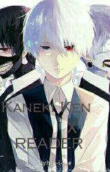 Kaneki Ken x Reader! by h-a-i-s-e