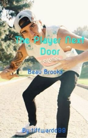 The Player Next Door - Beau Brooks by tiffwardd99
