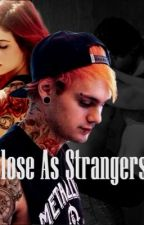 Close As Strangers - Michael Clifford. by AndsYouth