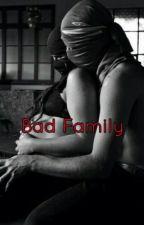 Bad Family (Tome 2) by celiia972