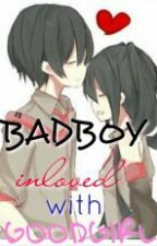 BADBOY INLOVE WITH GOODGIRL[completed] by aila_14