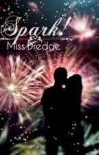 Spark (a valentine story) (completed) by Dredge116