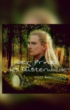 Der Prinz des Düsterwaldes || Legolas FF by Louiejojo