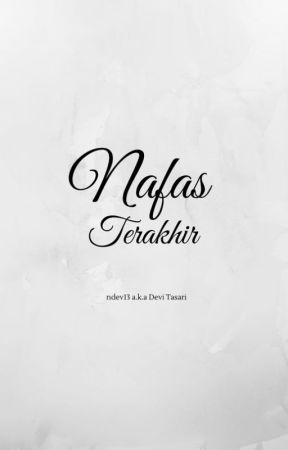NAFAS TERAKHIR by Ndev13