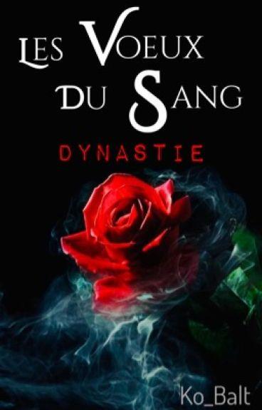 Les Voeux du Sang/Dynasty