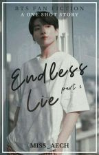 Endless Lie (PART 2 JUNGKOOK FANFIC) by keyddee
