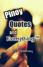 Pinoy Quotes and Everything!™ by Nowwyyy