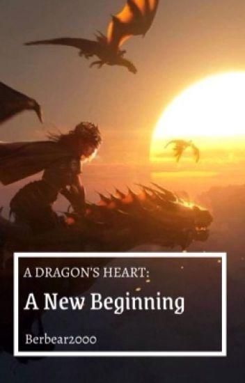 A Dragon's Heart: A New Beginning  (book 3 final)