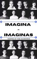 Imagina - imaginas [Old Magcon] ✔ by 98Diamonds