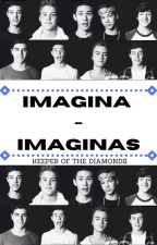 Imagina - imaginas [Old Magcon] ✔ by 98Diamonds