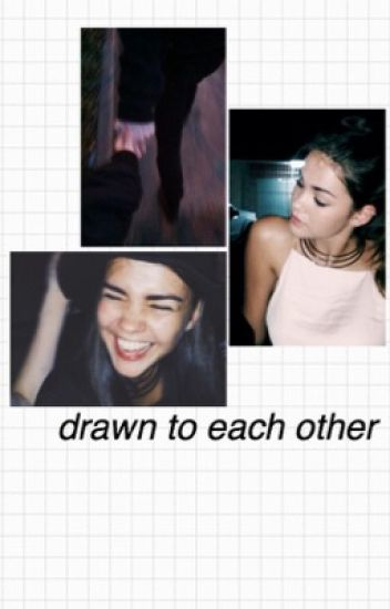 Drawn To Each Other  ☾d.o'brien