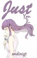 Just You [SasuHina Fanfiction] by andinigt