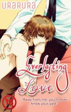 Everlasting Love [Proses Revisi] by AtsukoneHanaeru
