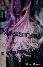Marrentinha, Complicada E Perfeitinha! by sociopath_LiaR