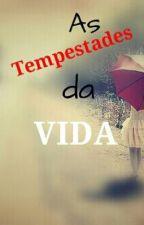 As Tempestades da Vida by Repostadoraanonima