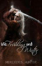 Wie Frühling und Winter (Thranduil ff) by Mercedes_Hunter