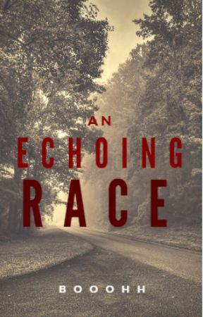 An Echoing Race. by booohh