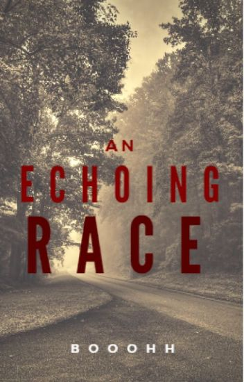 An Echoing Race.