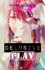 Delusive Play [Akashi Seijuurou x OC] by kisekiyukira