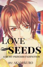 ~Be My princess: Love Seeds~ by AkaneKuro