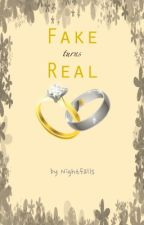 Fake Turns Real by Nightfalls