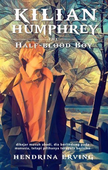 KILIAN HUMPHREY - THE HALF-BLOOD FELLOW