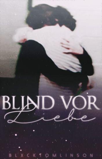 Blind vor Liebe. Larry AU ✔