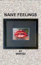 Naive feelings by Mortez