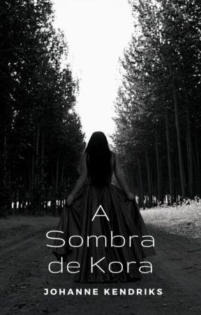 A Sombra de Kora (Em revisão) by Dark_mirror_soul