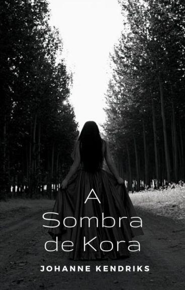 A Sombra de Kora (Em revisão)