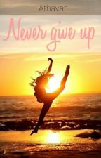 Never give up by Athavar