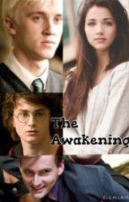 The Awakening [ON HOLD] by thefamilyfandom