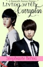 Living with Corruption *~A Romantic Korean Drama~* by asianchick159
