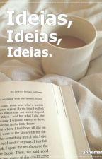 Ideias, Ideias, Ideias. by annemaffs
