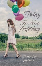 Today is not Yesterday by pink_rabbit