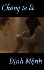 Chúng ta là định mệnh(JiJung/SoRi) by Plzjune