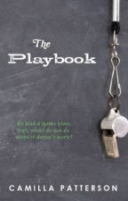 The Playbook [ONE MORE CHAPTER 'TIL COMPLETION!] by camillapatterson