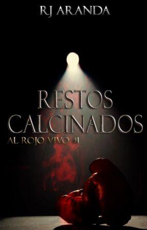 Restos Calcinados   Al Rojo Vivo 1 by extraordinhxrry