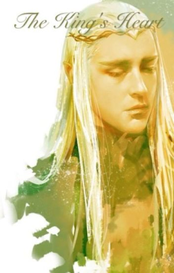 The King's Heart (Thranduil Fanfiction)