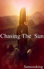 Chasing The Sun by X_DreamCatcher_X